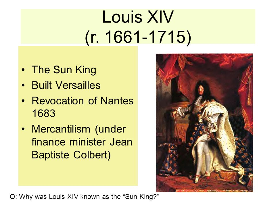 Louis XIV (r. 1661-1715) The Sun King Built Versailles