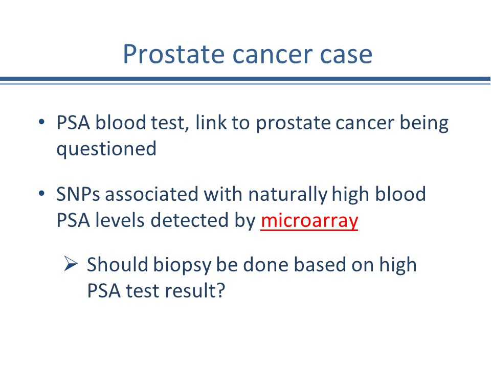 Prostate cancer case PSA blood test, link to prostate cancer being questioned.