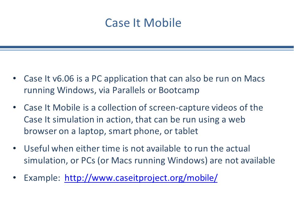 Case It Mobile Case It v6.06 is a PC application that can also be run on Macs running Windows, via Parallels or Bootcamp.