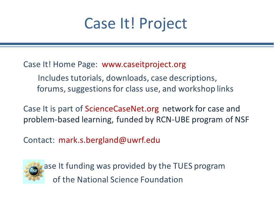 Case It! Project Case It! Home Page: www.caseitproject.org