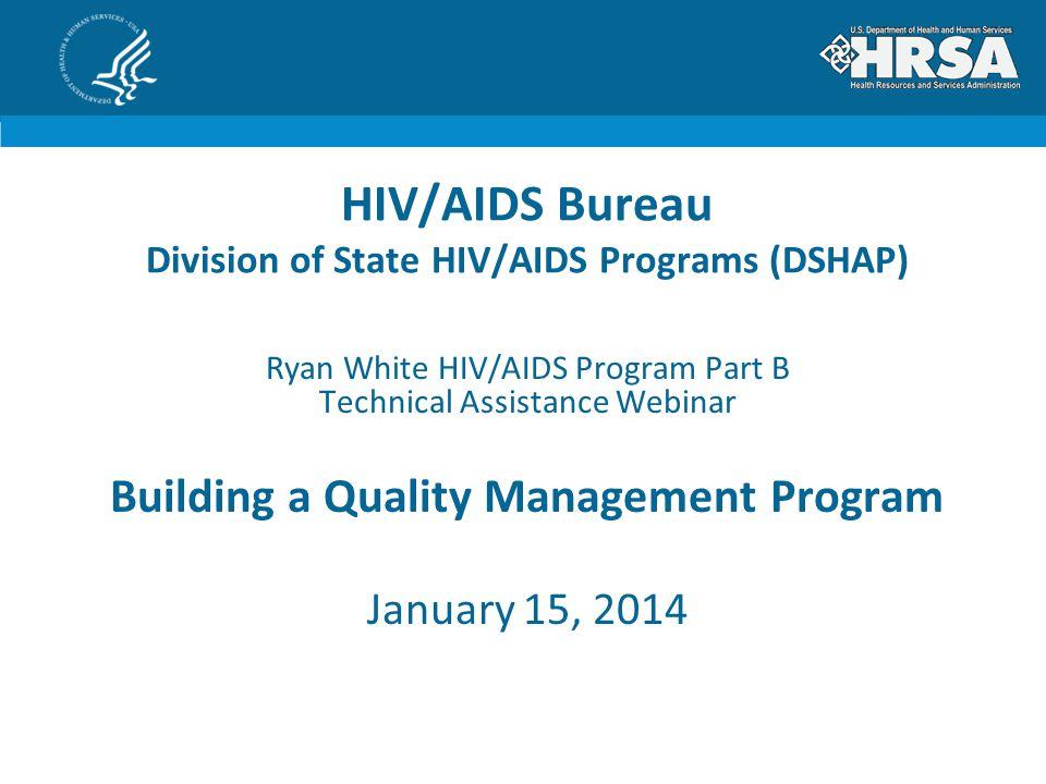 HIV/AIDS Bureau Division of State HIV/AIDS Programs (DSHAP)