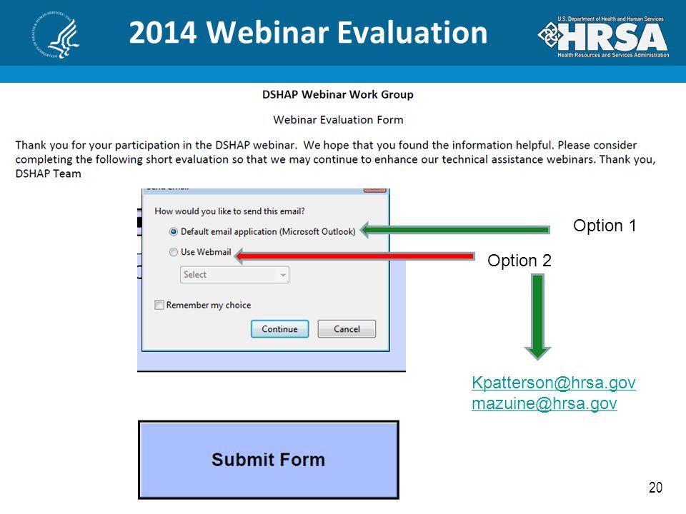 2014 Webinar Evaluation Option 1 Option 2 Kpatterson@hrsa.gov