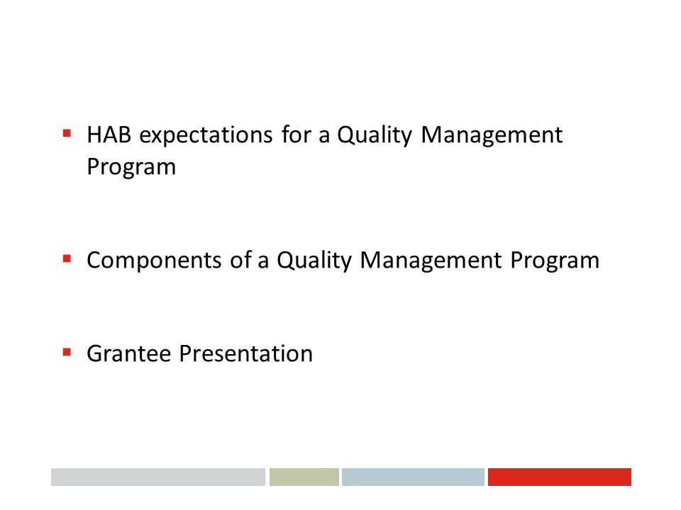 Objectives HAB expectations for a Quality Management Program
