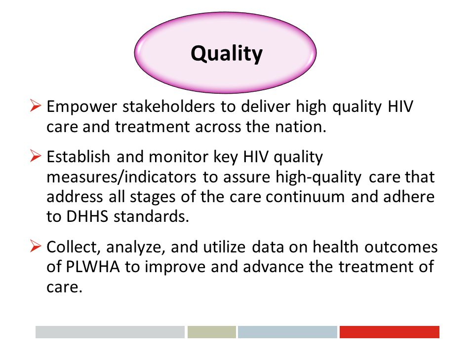 Quality Empower stakeholders to deliver high quality HIV care and treatment across the nation.