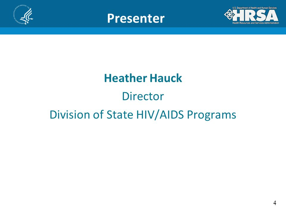 Heather Hauck Director Division of State HIV/AIDS Programs