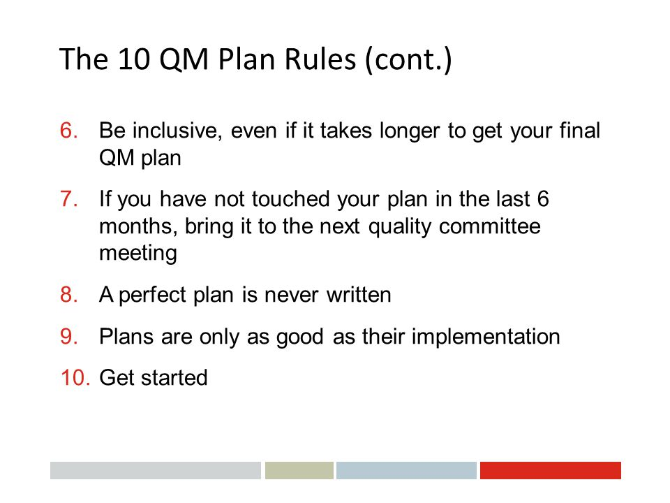 The 10 QM Plan Rules (cont.)