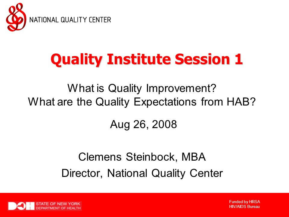 Aug 26, 2008 Clemens Steinbock, MBA Director, National Quality Center