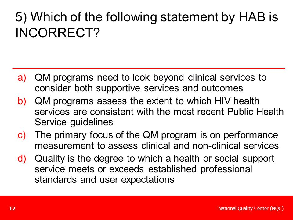 5) Which of the following statement by HAB is INCORRECT