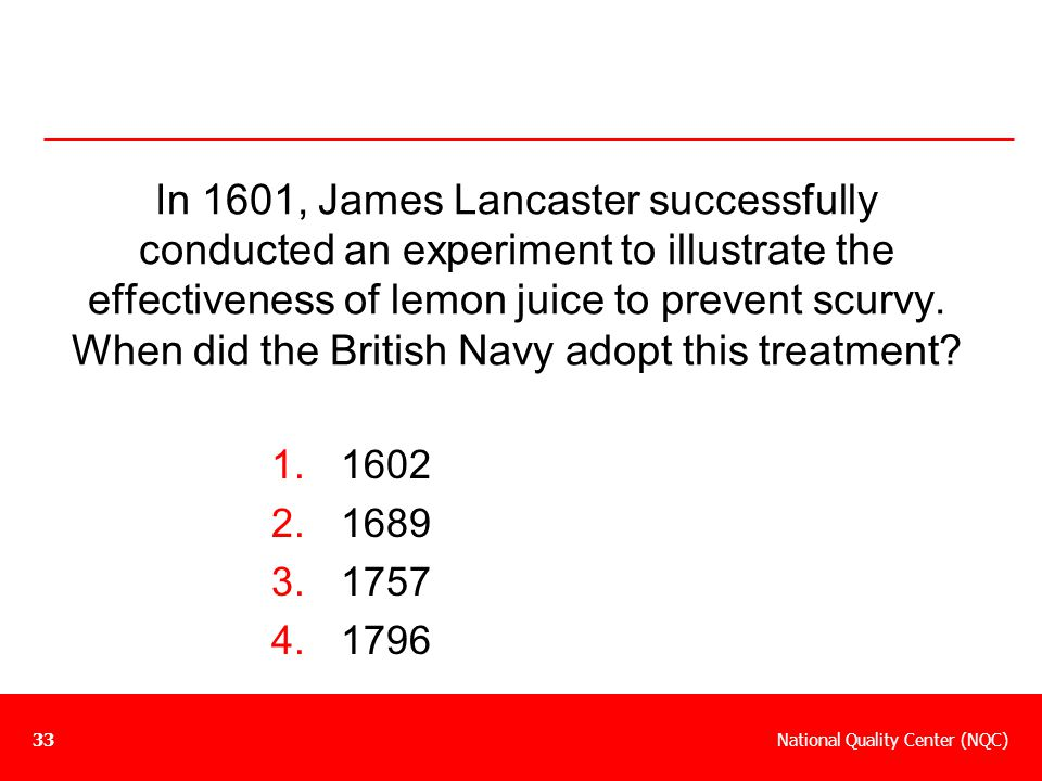 In 1601, James Lancaster successfully conducted an experiment to illustrate the effectiveness of lemon juice to prevent scurvy. When did the British Navy adopt this treatment