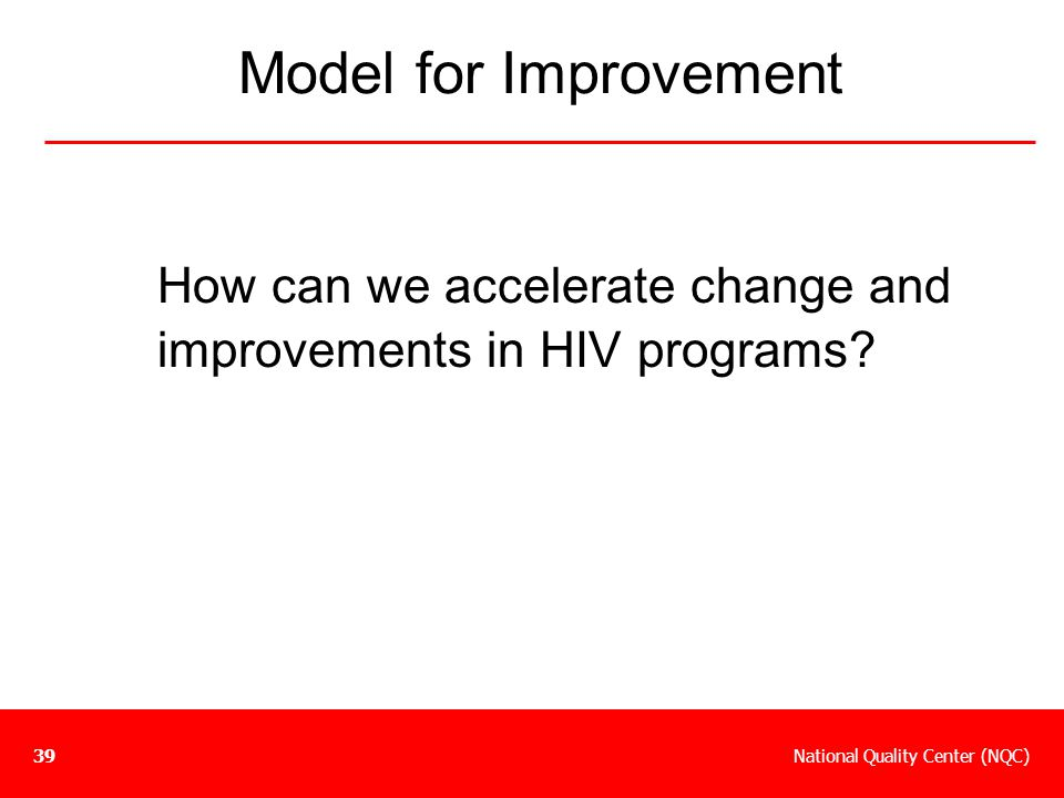 How can we accelerate change and improvements in HIV programs