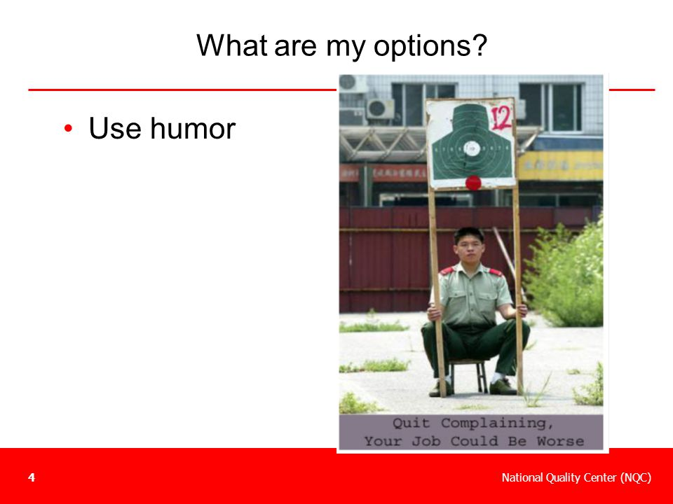 What are my options Use humor