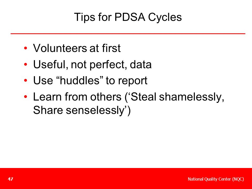 Useful, not perfect, data Use huddles to report