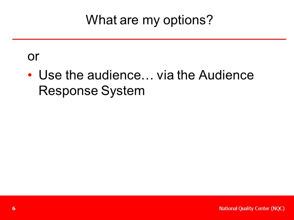 What are my options or Use the audience… via the Audience Response System
