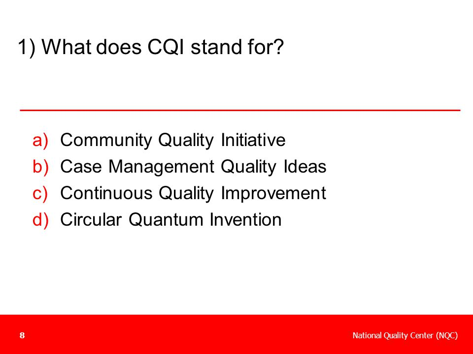 1) What does CQI stand for