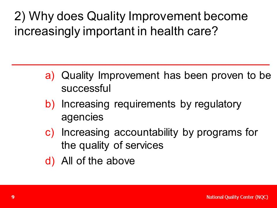 2) Why does Quality Improvement become increasingly important in health care