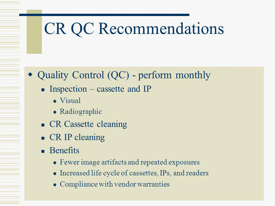 CR QC Recommendations Quality Control (QC) - perform monthly