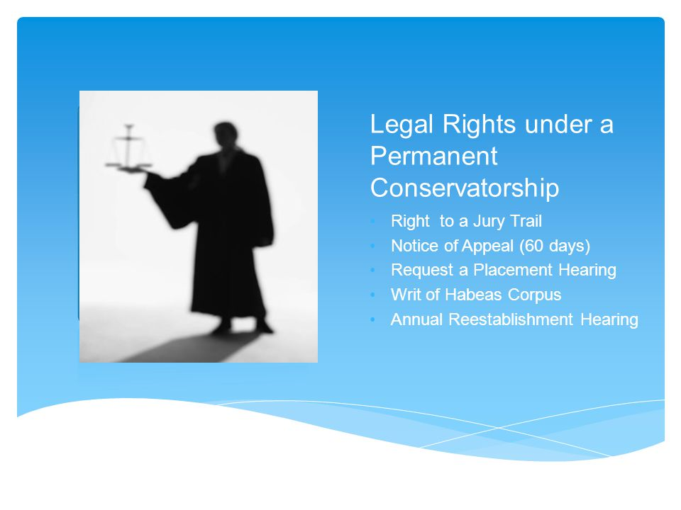 Legal Rights under a Permanent Conservatorship