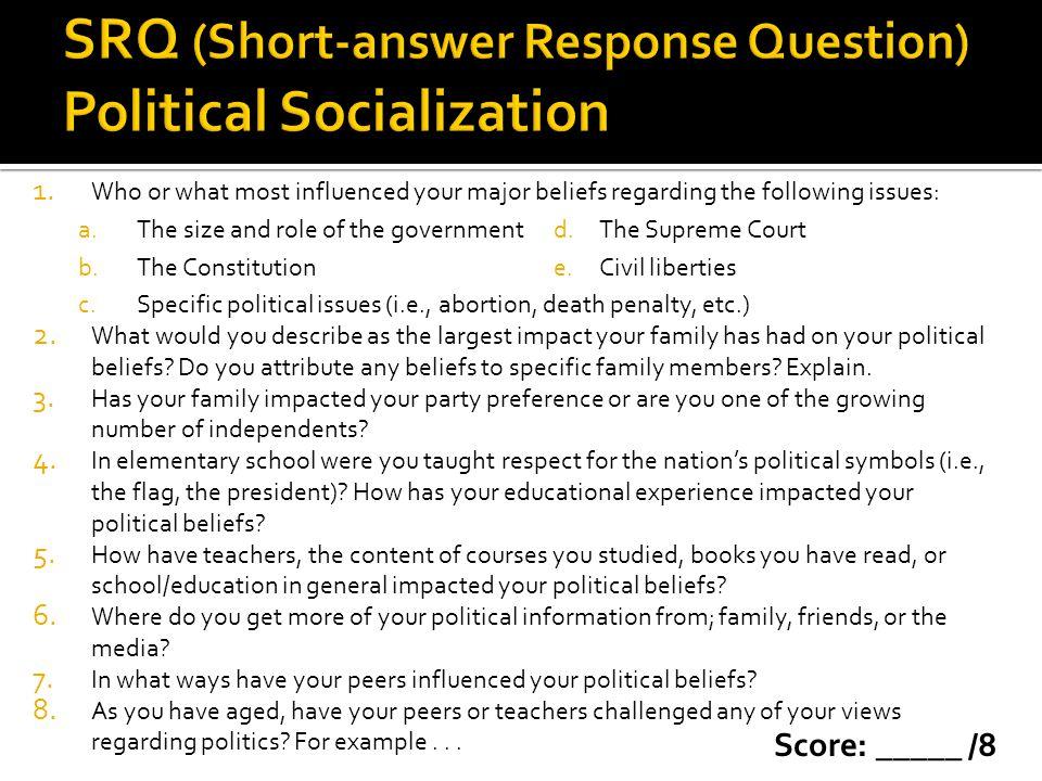 SRQ (Short-answer Response Question) Political Socialization