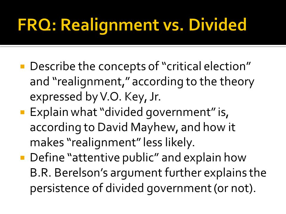 FRQ: Realignment vs. Divided