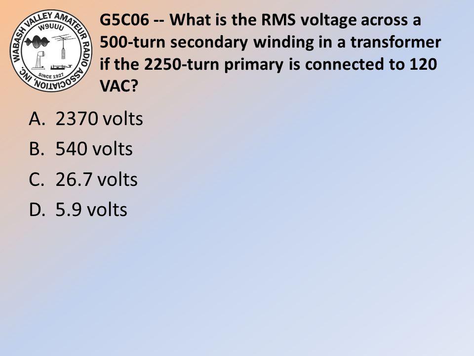 A. 2370 volts B. 540 volts C. 26.7 volts D. 5.9 volts