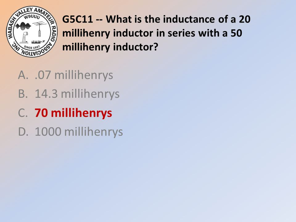 G5C11 -- What is the inductance of a 20 millihenry inductor in series with a 50 millihenry inductor