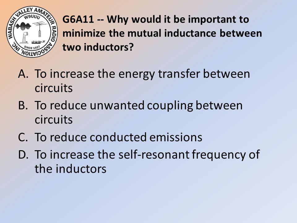 G6A11 -- Why would it be important to minimize the mutual inductance between two inductors