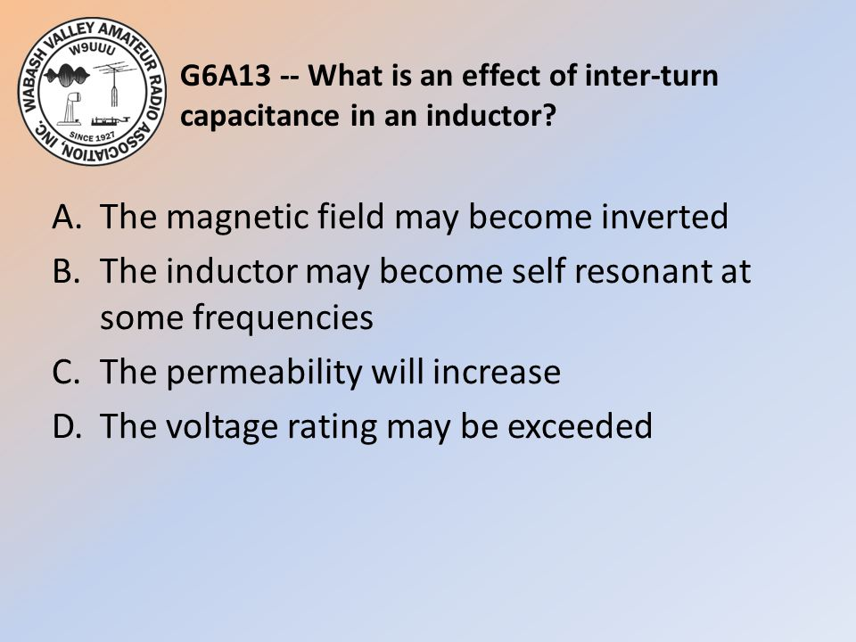 G6A13 -- What is an effect of inter-turn capacitance in an inductor