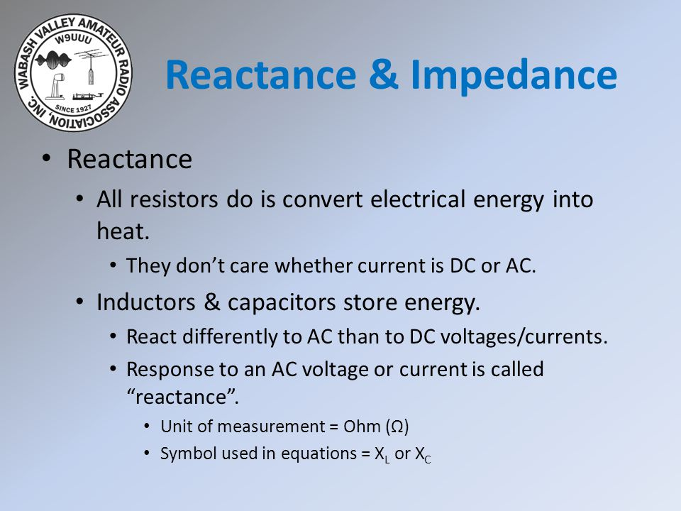 Reactance & Impedance Reactance