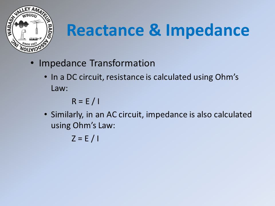 Reactance & Impedance Impedance Transformation