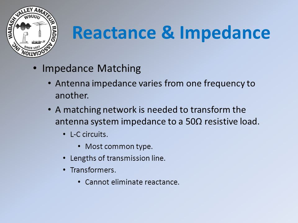 Reactance & Impedance Impedance Matching