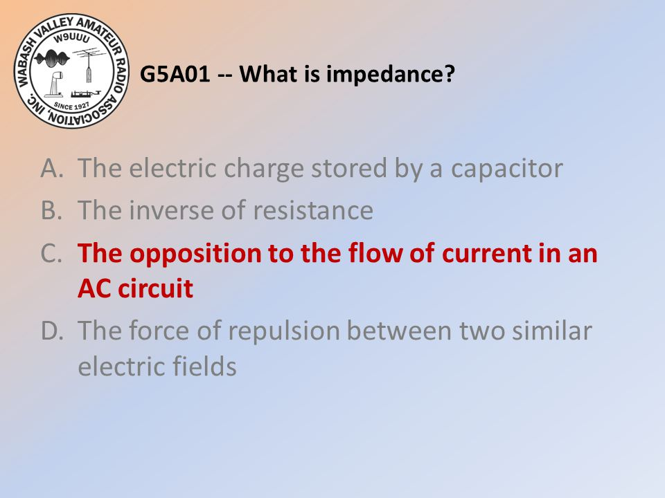 G5A01 -- What is impedance