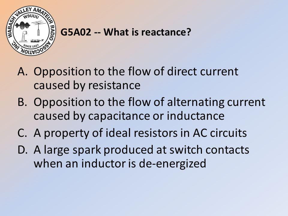 G5A02 -- What is reactance