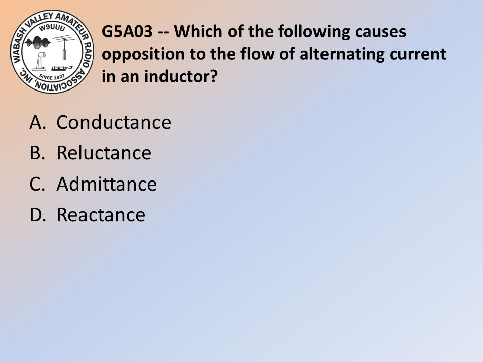 A. Conductance B. Reluctance C. Admittance D. Reactance
