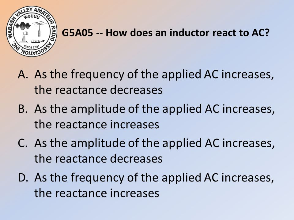 G5A05 -- How does an inductor react to AC