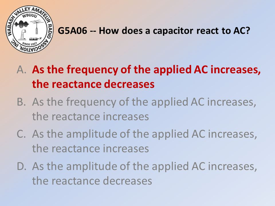 G5A06 -- How does a capacitor react to AC