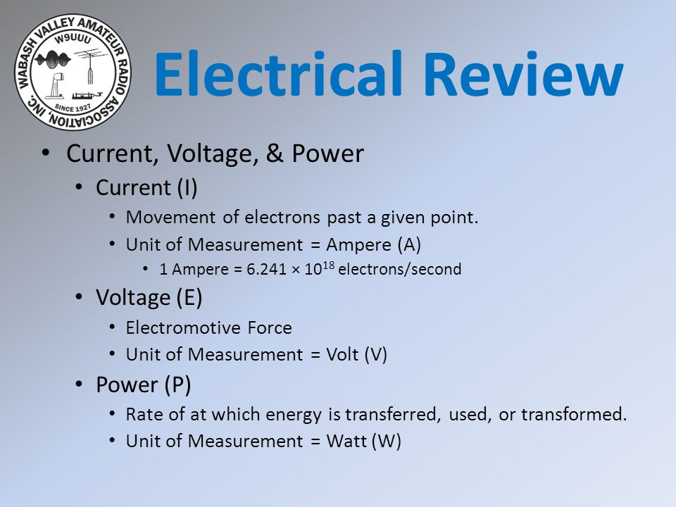 Electrical Review Current, Voltage, & Power Current (I) Voltage (E)