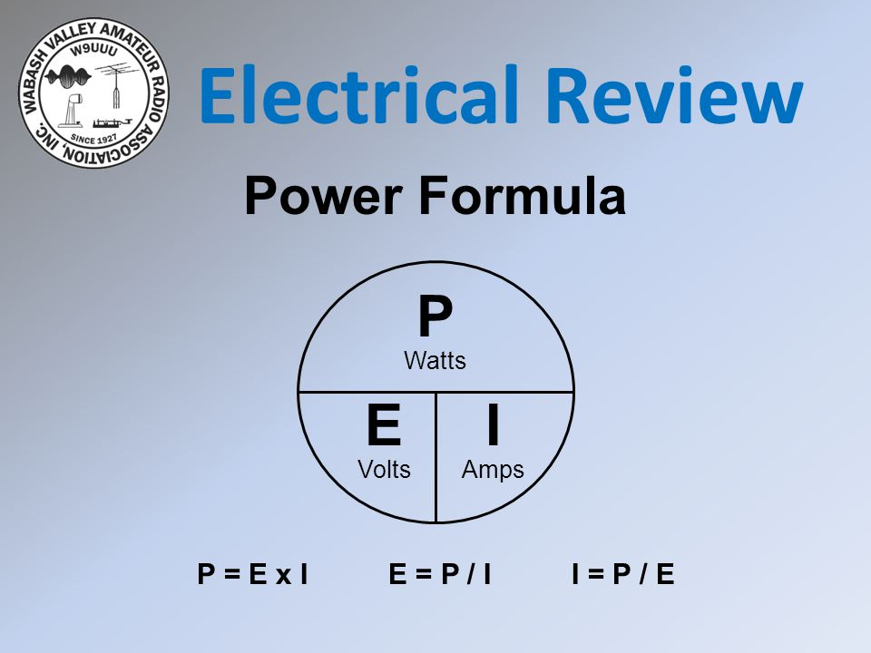 Electrical Review P E I Power Formula P = E x I E = P / I I = P / E