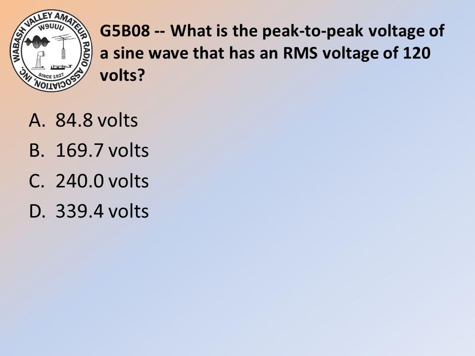 A. 84.8 volts B. 169.7 volts C. 240.0 volts D. 339.4 volts