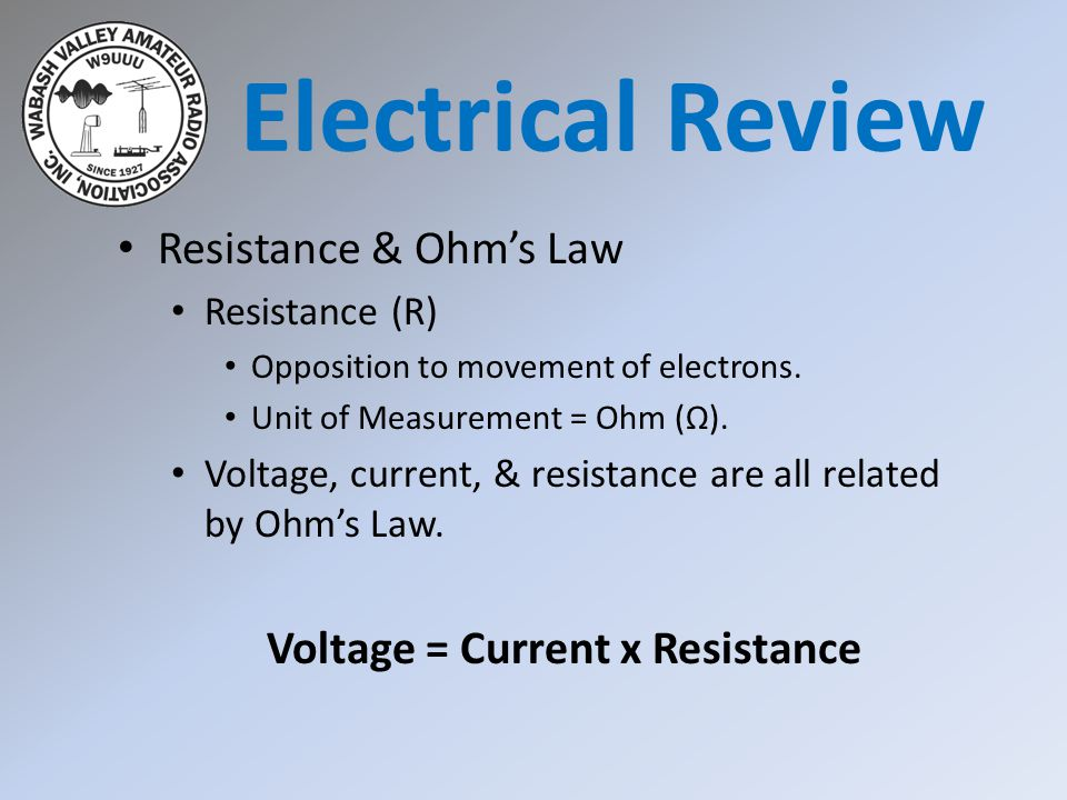 Voltage = Current x Resistance