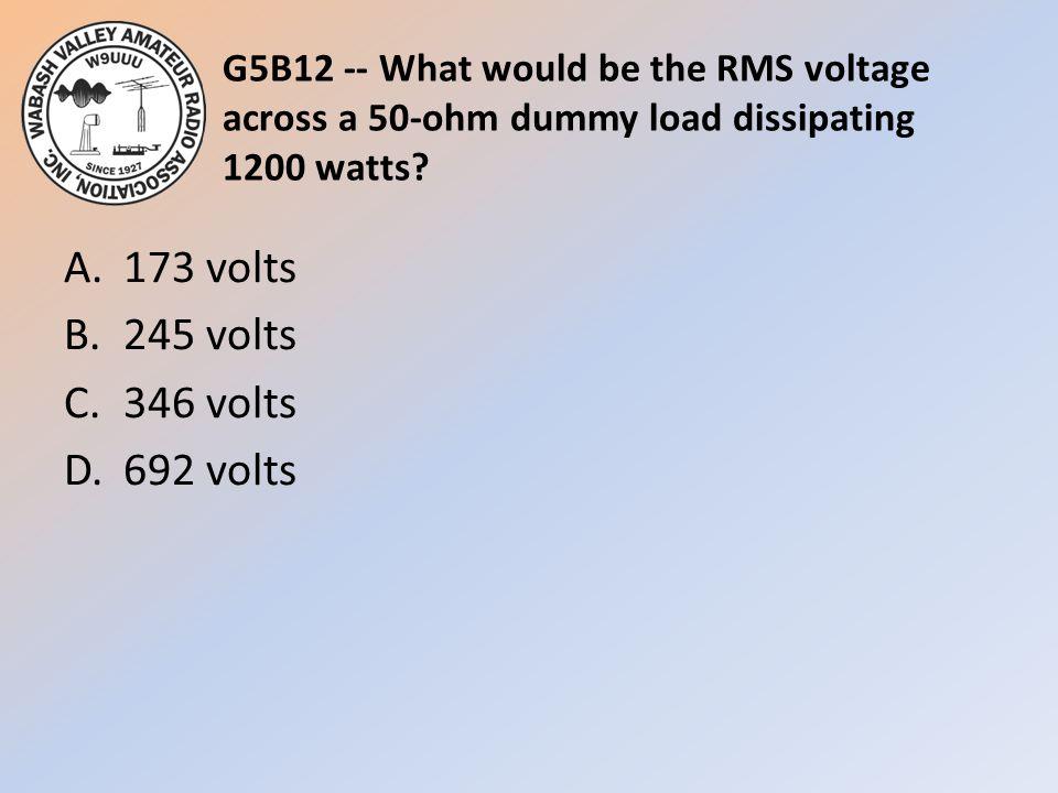 A. 173 volts B. 245 volts C. 346 volts D. 692 volts