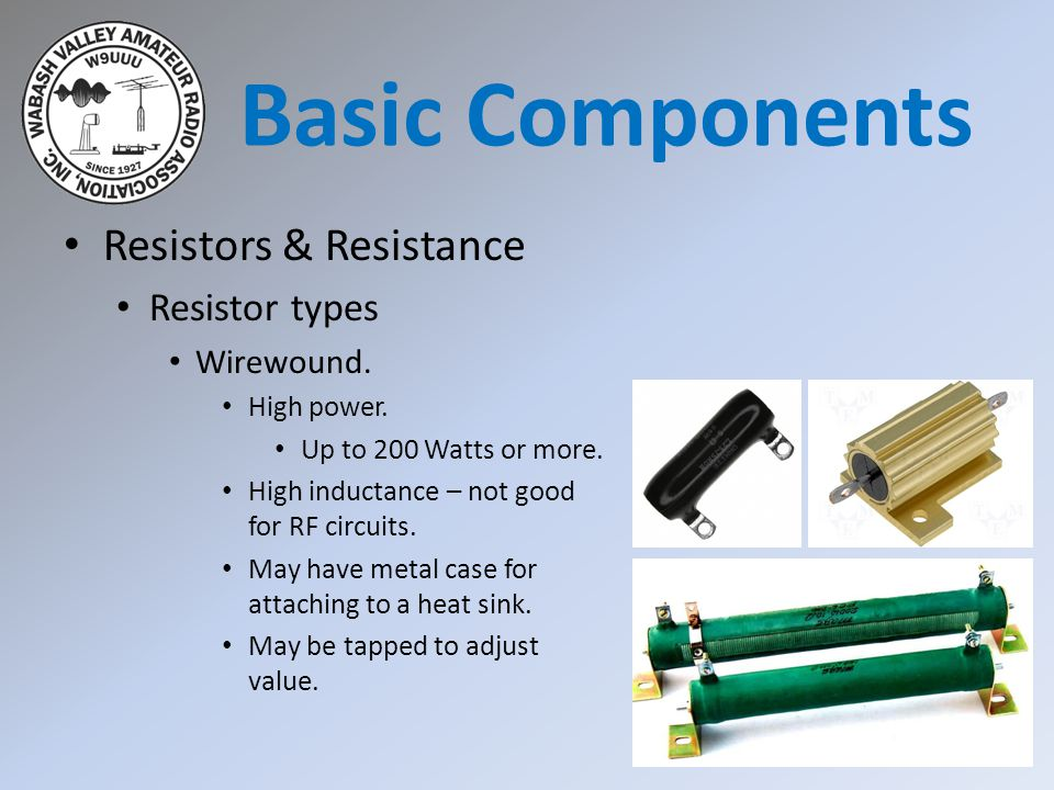 Basic Components Resistors & Resistance Resistor types Wirewound.