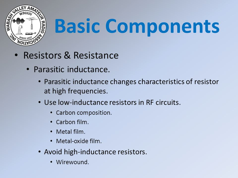 Basic Components Resistors & Resistance Parasitic inductance.