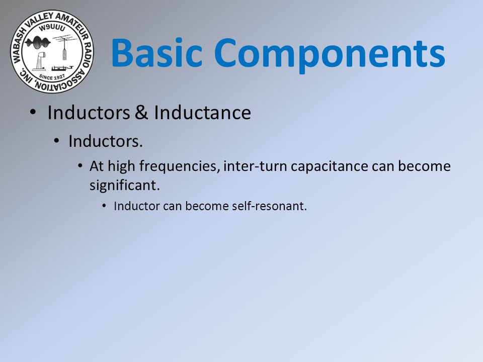 Basic Components Inductors & Inductance Inductors.