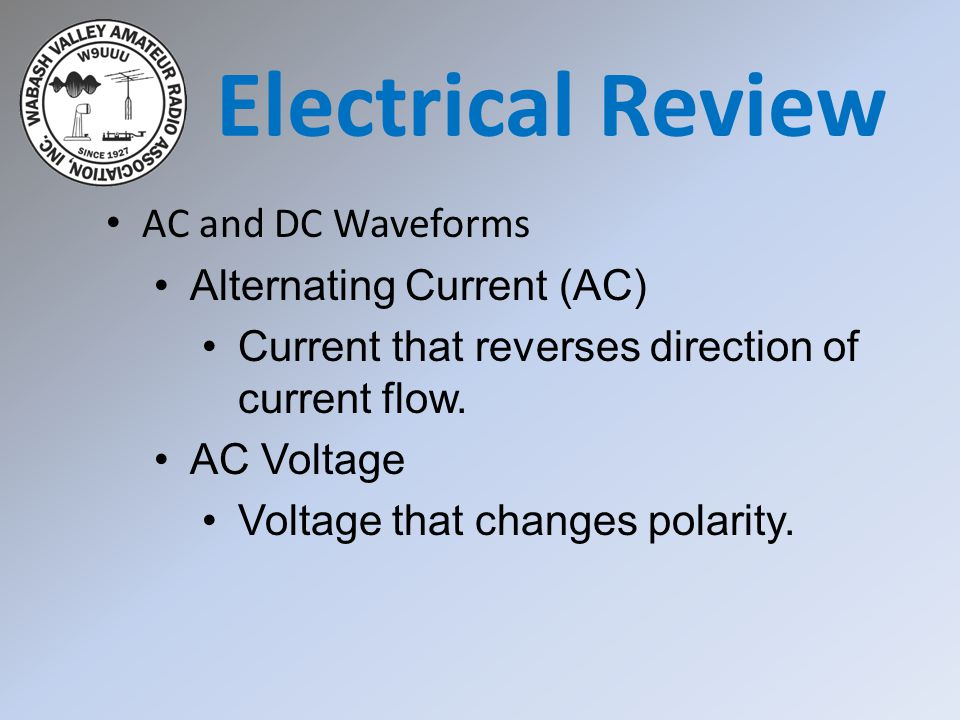 Electrical Review AC and DC Waveforms Alternating Current (AC)
