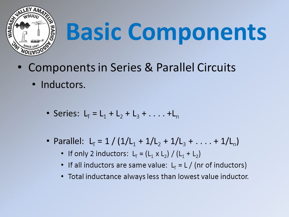 Basic Components Components in Series & Parallel Circuits Inductors.