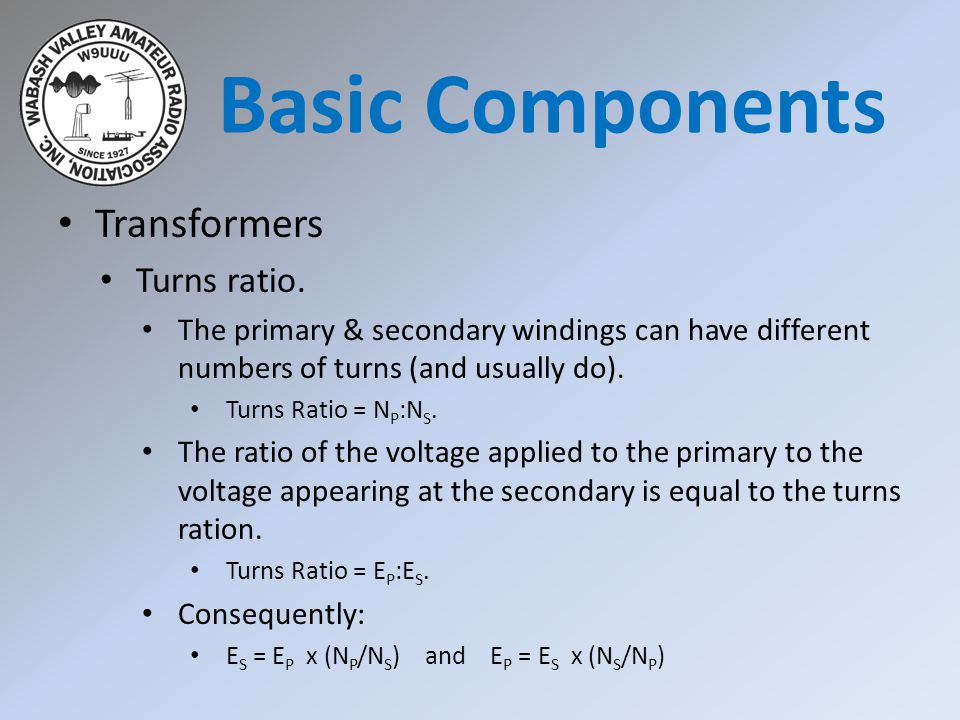 Basic Components Transformers Turns ratio.