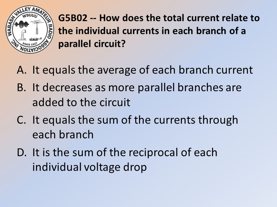 G5B02 -- How does the total current relate to the individual currents in each branch of a parallel circuit