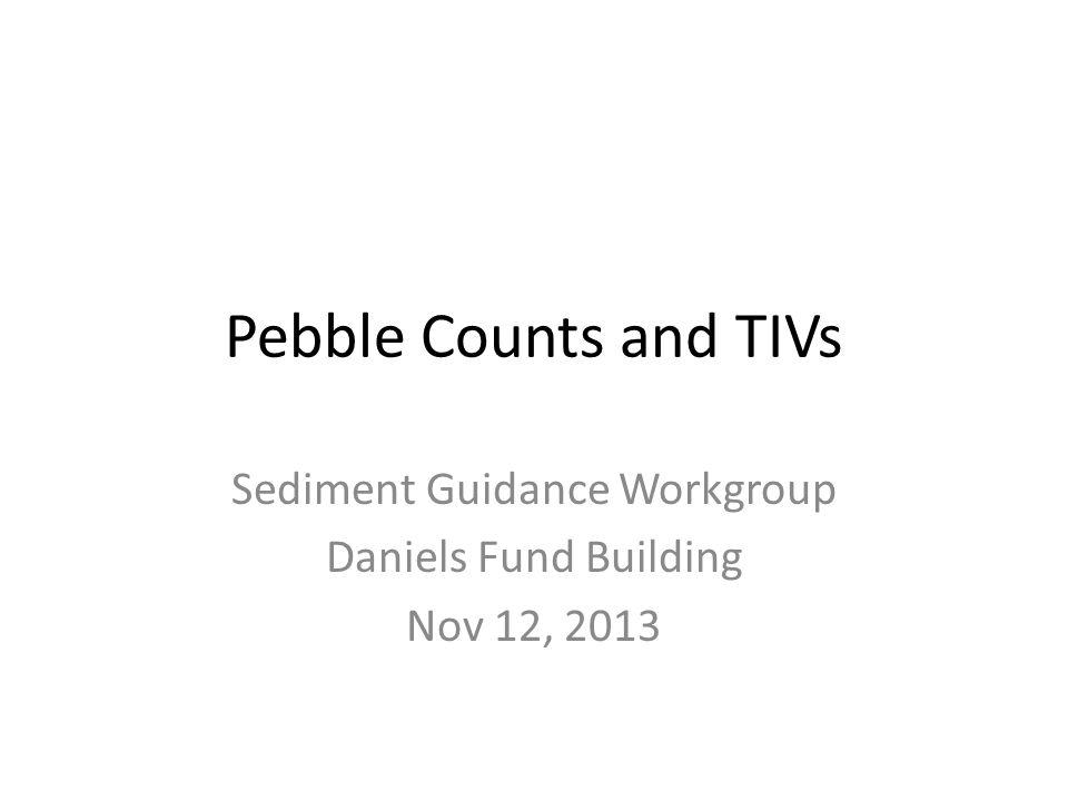 Sediment Guidance Workgroup Daniels Fund Building Nov 12, 2013