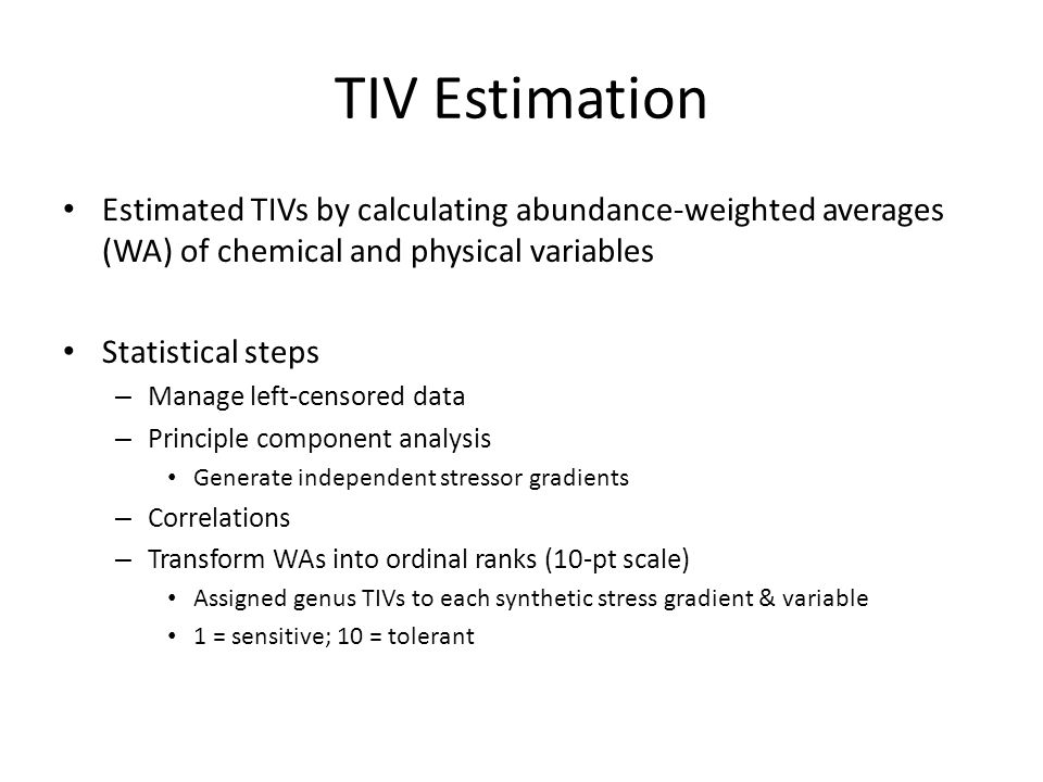 TIV Estimation Estimated TIVs by calculating abundance-weighted averages (WA) of chemical and physical variables.