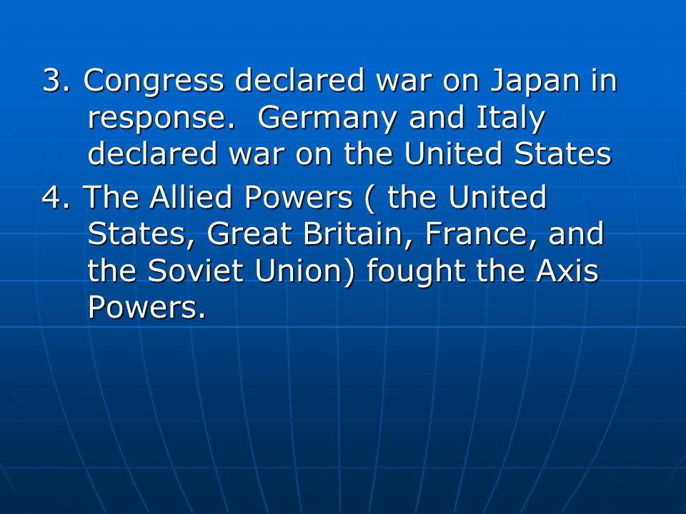 3. Congress declared war on Japan in response